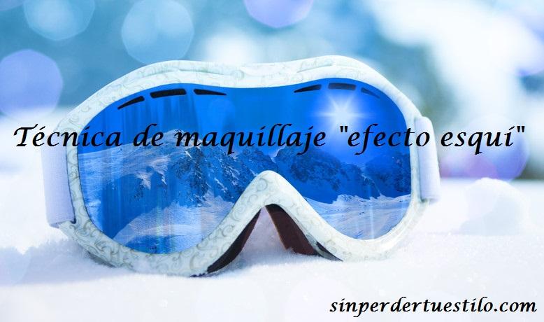 maquillaje efecto esquí. sinperdertuestilo.com