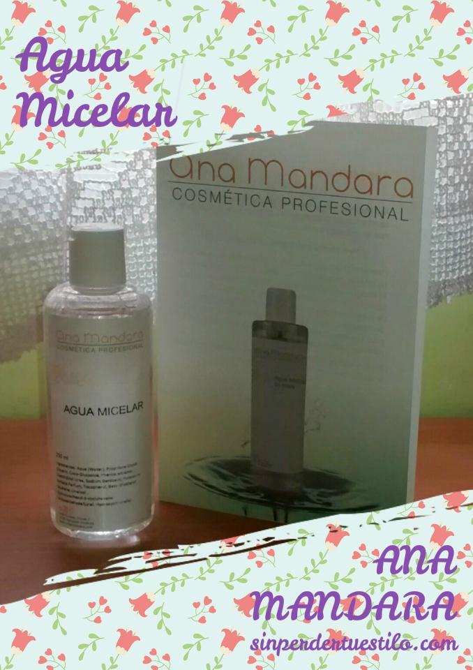 ana-mandara-agua-micelar-sinperdertuestilo-com